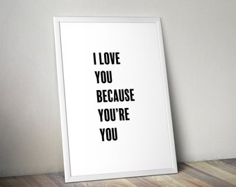 Digital Download - I Love You Because Poster + Home Decor