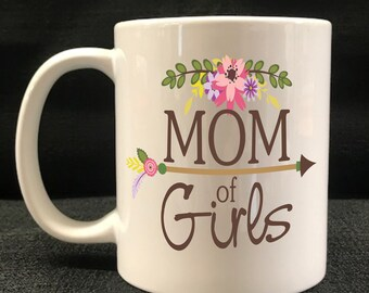 MUG, COFFEE CUP, Mom of Girls, Drinkware, Gift
