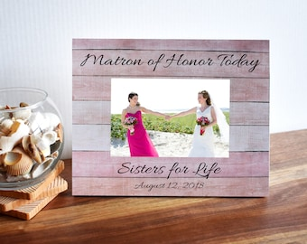 Matron of Honor  Sister Gift  Matron of honor Gift  Maid of Honor Frame  Picture Frames  Wedding Gift   Be my Bridesmaid  Best Friend Gift
