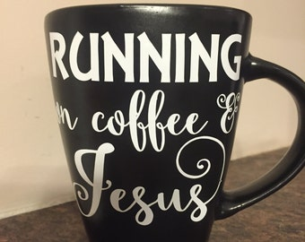 Running On Coffee & Jesus Mug