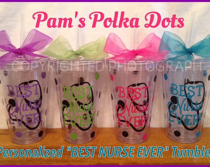 BEST NURSE EVER! Acrylic Tumbler with Stethoscope Polka Dots add name Great Nurse Appreciation Gift