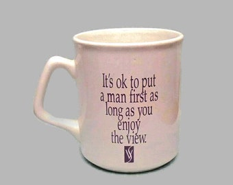 Virginia Slims -It's Ok to Put a Man First as Long as You Enjoy The View- Vintage Coffee Cup/Mug