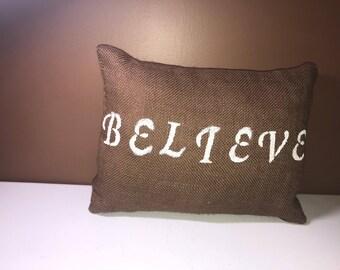 Believe Burlap Pillow!