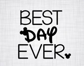 Best Day Ever SVG; Disney SVG; Disney World; Mickey Mouse SVG; Disney Vacation svg; Disney Shirt Decal;