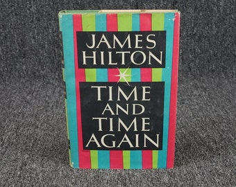Time And Time Again By James Hilton C. 1953