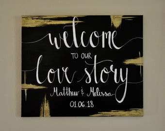 Welcome To Our Love Story Wedding Sign