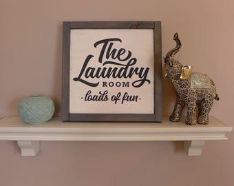 Laundry Room Sign - Loads of Fun Laundry Room Sign - Loads of Fun - Housewarming Gift - Farmhouse Decor