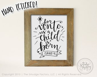 For Unto Us A Child Is Born Printable • Isaiah, Christmas Wall Art Print, Holiday Clip Art Download, Calligraphy, DIY Sign, Graphic Overlay