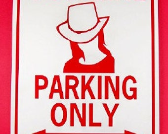 COWGIRL PARKING Only All Others Will Be WHUPPED  12X18 Aluminum w/vinyl graphics Sign