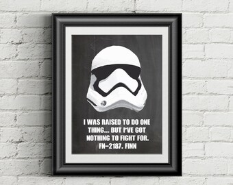 Star Wars Force Awakens Poster: Finn's quote; 'I was raised to do one thing... but I've got nothing to fight for.'