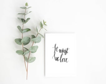 It Must Be Love, Instant Download, Printable Wall Art