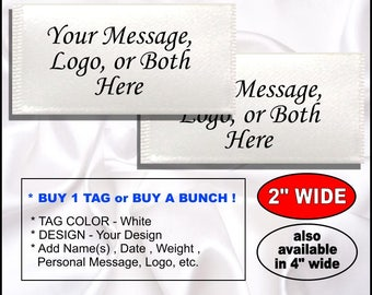 "2"" WIDE - sew in Tags Labels - Your Message , Logo , or Both , for quilts, blankets, towels, clothing, napkins , more ! Personalize It !!"