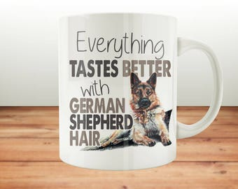 German Shepherd Gifts, German Shepherd Mug, German Shepherd Mom Mug, Everything Tastes Better With German Shepherd, German shepherd gift for