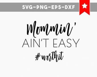 mommin aint easy svg file, mommin svg trending now, momlife hashtag svg worthit commercial use, svg files for cricut, svg files silhouette