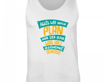 High quality mens Tanktop-Funny shirt-everything went according to plan