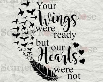 Your Wings Were Ready But Our Hearts Were Not SVG cut file clipart in svg, jpeg, eps, dxf format for Cricut & Silhouette - Instant Download