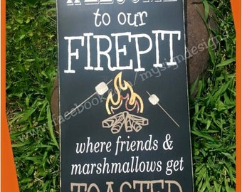Welcome to our firepit-backyard-campfire, hand painted primitive sign, friends marshmallows get toasted decor