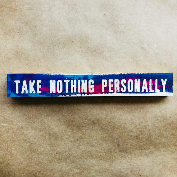 Take Nothing Personally