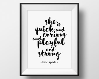 Kate Spade Quote, She Is Quick And Curious, lnspirational Print, Quote Print, Motivational, Custom Color, Typography Print, Calligraphy Art