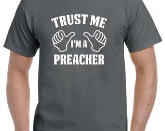 Preacher Gift-Trust Me I'm A Preacher Shirt