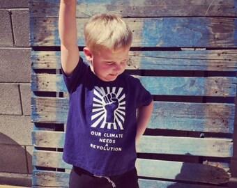 Our climate needs a revolution shirt, kids climate change shirt, kids revolution tee, protest shirt, earth day shirt, climate change real