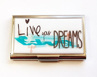 Business Card Case, Business card holder, Live your dreams, Card case, Inspirational Words, For the office, Made in Canada (4755)