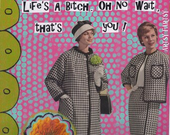 Life's A Bitch Greeting Card