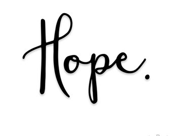 Hope Quote Decal - Laptop Decal - Laptop Sticker - Car Sticker - Car Decal - Window Decal - Window Sticker -  Macbook Decal - Hope Sticker