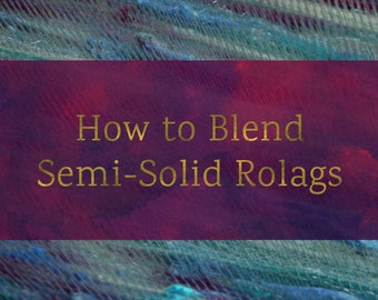 How To Blend Semi-Solid Rolags - Blending Board Tutorial - Textured Art Rolag or Smooth Traditional Rolags Spinning Fiber Tutorial