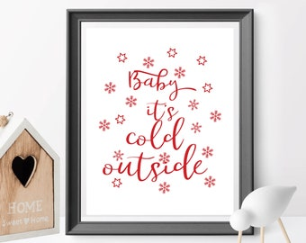 Christmas printable decor, Baby It's Cold Outside, Holiday Typography Decor, Modern Holiday Decor, Red Decor, fall decor, baby shower decor