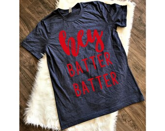 Hey Batter Batter Baseball Tee, Baseball Shirt, Game Day Tee, Sports Shirt, Baseball Game