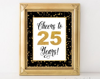 Cheers to 25 Years Sign, 25th Birthday Sign, 25th Anniversary Party Sign, Black & Gold Glitter, Twenty Five Years, INSTANT PRINTABLE