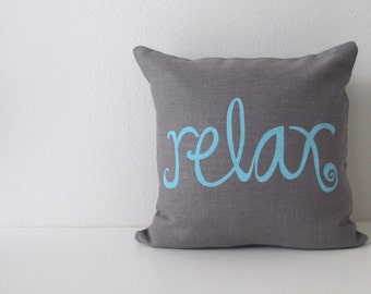 Pillow Cover Cushion Cover - Relax - 12 x 12 inches - Choose your fabric and ink color - Accent Pillow