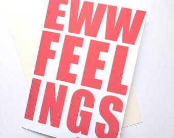 Eww Feelings // Awkward Love Card // Greeting Card // Awkward Valentine// Funny Valentine