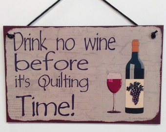"""Quilting Time--5""""X8"""" Wine sign"""
