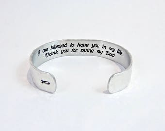 "READY TO SHIP ~ Stepmother Gift / Stepmom Gift ~ I am blessed to have you in my life.  Thank  you for loving my Dad. ~ 1/2"" message cuff"