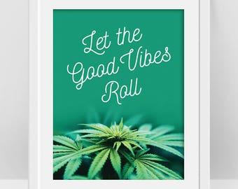 Marijuana Poster, Ganja Weed Print, Good Vibes Quote, Weed Poster, Marijuana Plant, Cannabis Leaf, Weed Art, Boho Chic Style, Emerald Green