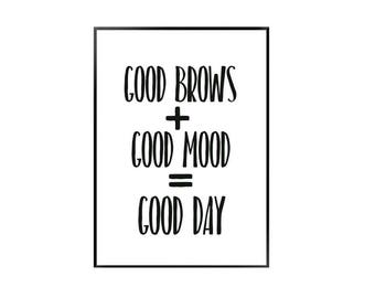 Good eyebrow day A4 print