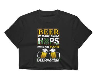 Funny Beer Shirt Gift Vegan Hops are Plants Beer Equals Salad Drunk Women Crop Top
