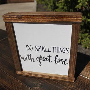 wood signs- farmhouse sign- small things with great love- framed sign