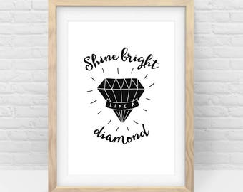 Diamond Print, Shine Bright like a Diamond quote – Black White Handbrushed Nursery wall art Digital Download, Scalable Printable - All sizes