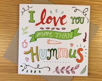 I Love You More Than Hummus - Vegan Greetings Card - Eco friendly