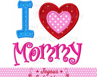 Instant Download Mother's Day I Love Mommy Applique Machine Embroidery Design NO:2328