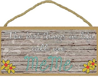 """The Best Things In Life Call Me MeMe Loving Grandmother Sign Plaque 5""""x10"""""""