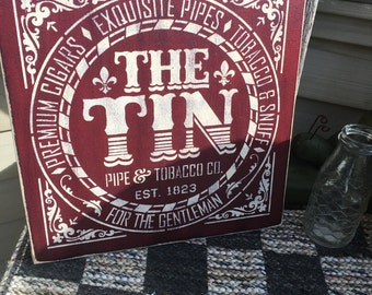 READY TO SHIP (As Is )  The Tin, Pipe & Tobacco Co. Ets. 1823, Primitive, Word Art, Typography, Subway Art, Handmade sign, Christmas Gift