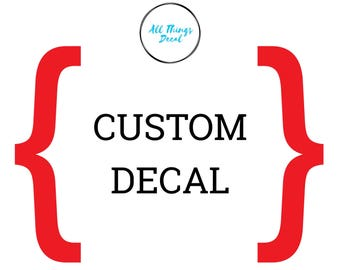 Custom Made Decal!
