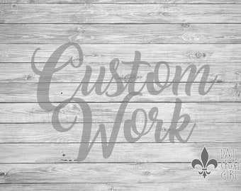 Custom Work - Please Message Me Before Buying