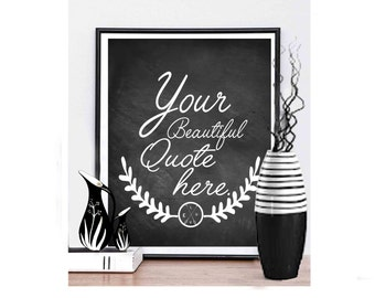 Custom Quote - Use your own Quote - Custom Quote print