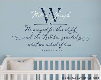PERSONALIZED - We prayed for this child and the Lord has granted us what we asked of him. - 1 SAMUEL 1:27 Wall Decal