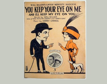 "Antique 1912 Vintage Sheet Music ""You Keep Your Eye On Me and I'll Keep My Eye On You"""